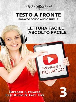 cover image of Imparare il polacco--Lettura facile | Ascolto facile | Testo a fronte--Polacco corso audio num. 3