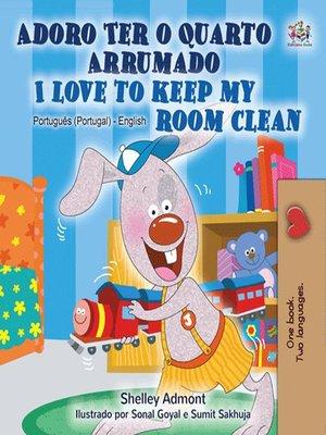 cover image of Adoro Ter o Quarto Arrumado I Love to Keep My Room Clean