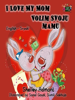 cover image of I Love My Mom Volim svoju mamu (Bilingual Serbian Kids Book)