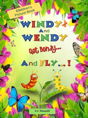 cover image of Windy and Wendy get Bendy and Fly! Children's Picture Book.