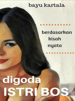 cover image of Digoda Istri Bos