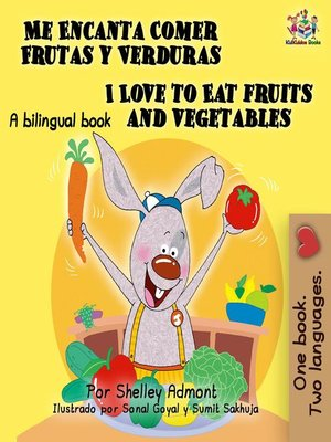 cover image of Me Encanta Comer Frutas y Verduras I Love to Eat Fruits and Vegetables