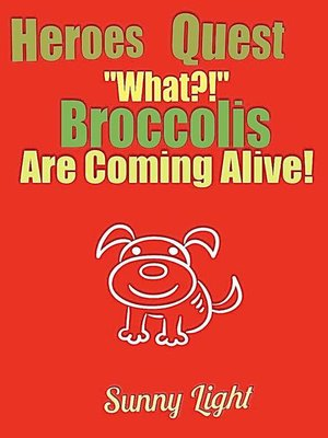 "cover image of ""What, Broccolis are Coming Alive?!"""