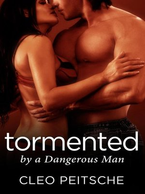 cover image of Tormented by a Dangerous Man