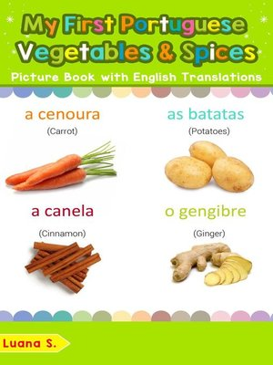 cover image of My First Portuguese Vegetables & Spices Picture Book with English Translations