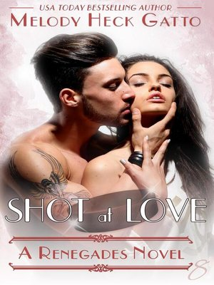Shot At Love By Melody Heck Gatto OverDrive Rakuten EBooks Audiobooks And Videos For Libraries