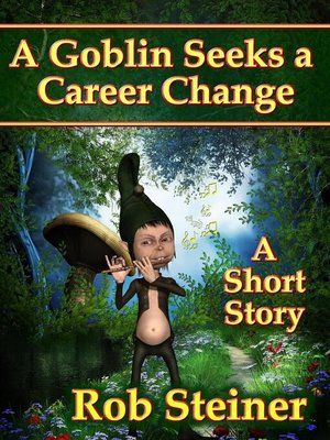 cover image of A Goblin Seeks a Career Change