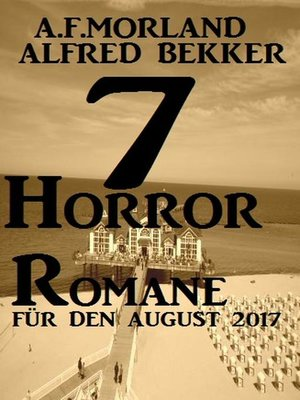 cover image of 7 Horror-Romane für den August 2017