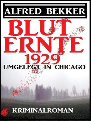 cover image of Umgelegt in Chicago--Bluternte 1929