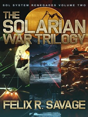 cover image of The Solarian War Trilogy (Three Full-Length Science Fiction Adventure Thrillers)
