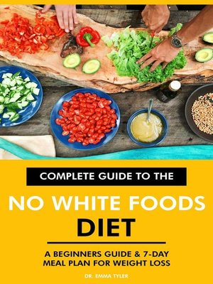 cover image of Complete Guide to the No White Foods Diet