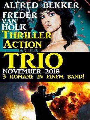 cover image of Thriller Action Trio November 2018 – 3 Romane in einem Band!