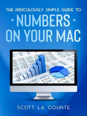 cover image of The Ridiculously Simple Guide to Numbers For Mac