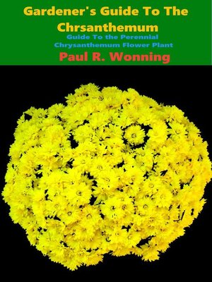 cover image of Gardener's Guide to the Perennial Chrysanthemum