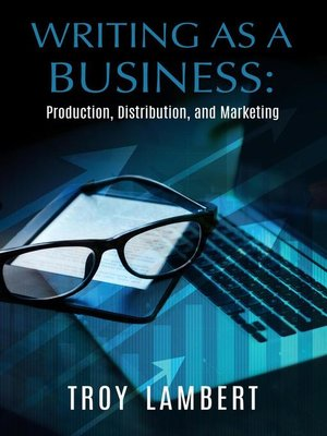 cover image of Production, Distribution, and Marketing: Writing as a Business, #1