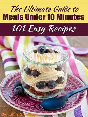 cover image of The Ultimate Guide to Meals Under 10 Minutes