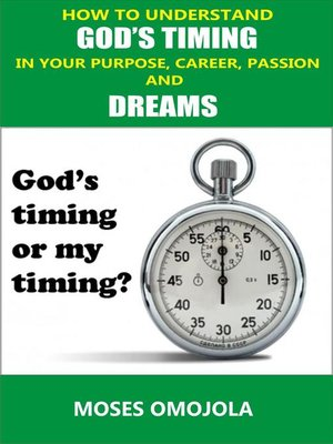 cover image of How to Understand God's Timing In Your Purpose, Career, Passion & Dreams