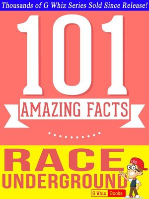 cover image of The Race Underground--101 Amazing Facts You Didn't Know