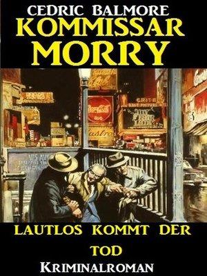 cover image of Kommissar Morry--Lautlos kommt der Tod