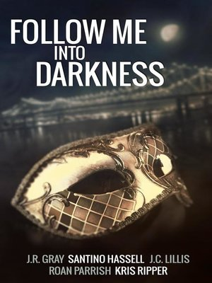 cover image of Follow Me Into Darkness