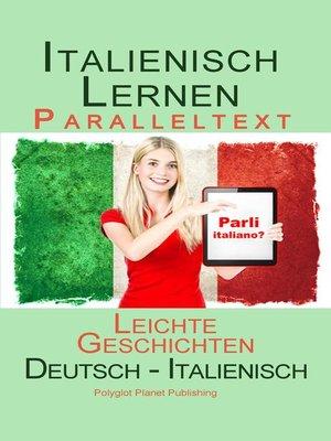 cover image of Italienisch Lernen -Paralleltext--Leichte Geschichten (Deutsch--Italienisch) Bilingual