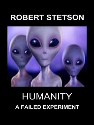 cover image of Humanity, a Failed Experiment