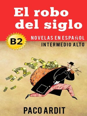cover image of El robo del siglo--Spanish Readers for Upper Intermediates (B2)