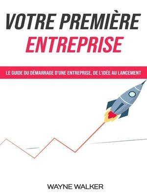 cover image of Votre première entreprise