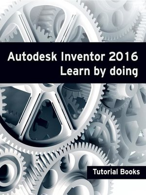 cover image of Autodesk Inventor 2016 Learn by doing