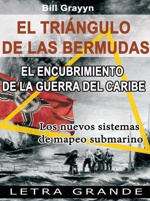 cover image of El triangulo de las Bermudas. El encubrimiento de la guerra del Caribe