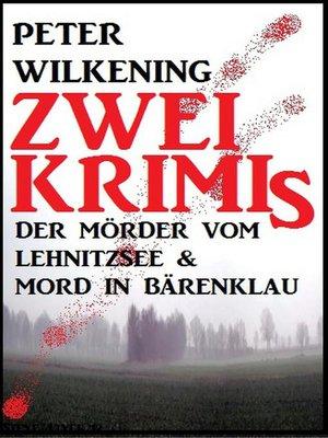 cover image of Zwei Peter  Wilkening Krimis