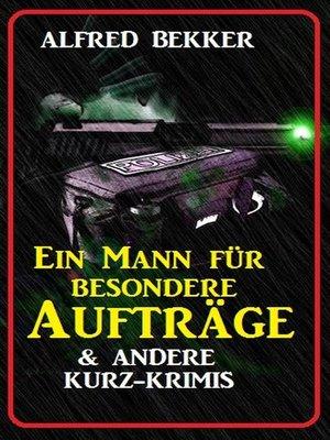 cover image of Ein Mann für besondere Aufträge & andere Kurz-Krimis