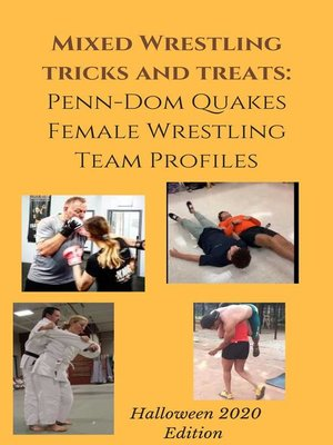 cover image of Mixed Wrestling Tricks and Treats Penn-Dom Quakes Female Wrestling Team Profiles Halloween 2020 Edition