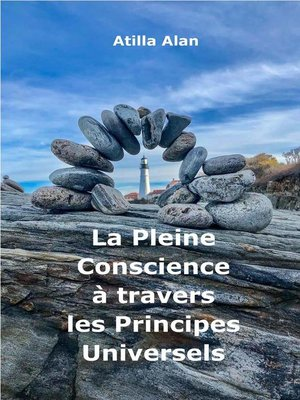 cover image of La Pleine Conscience à travers les Principes Universels