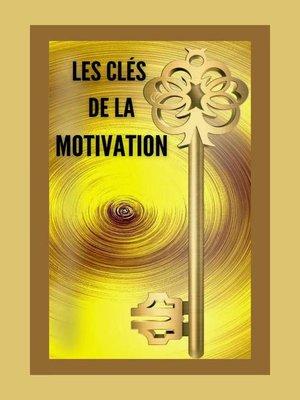cover image of Les Clés de la Motivation