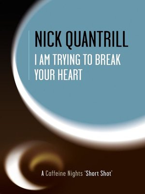 cover image of I Am Trying to Break Your Heart