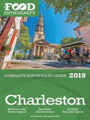cover image of Charleston--2019--The Food Enthusiast's Complete Restaurant Guide