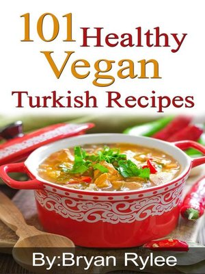 cover image of 101 Healthy Vegan Turkish Recipes