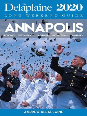 cover image of Annapolis--The Delaplaine 2020 Long Weekend Guide