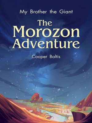 cover image of The Morozon Adventure: My Brother the Giant, #1