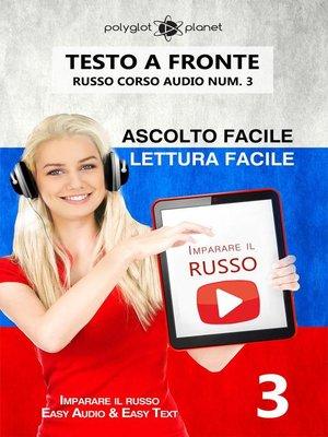 cover image of Imparare il russo--Lettura facile | Ascolto facile | Testo a fronte Russo corso audio num. 3