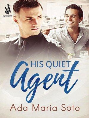 cover image of His Quiet Agent