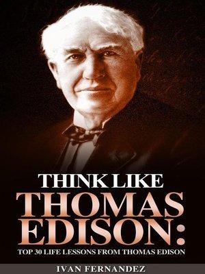 cover image of Think Like Thomas Edison