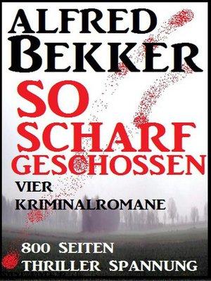 cover image of So scharf geschossen