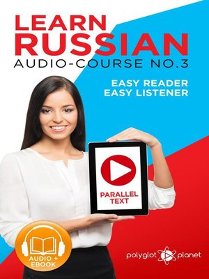 cover image of Learn Russian--Easy Reader | Easy Listener | Parallel Text Audio Course No. 3