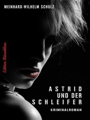 cover image of Astrid und der Schleifer