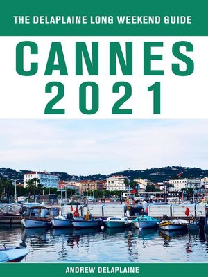 cover image of Cannes--The Delaplaine 2021 Long Weekend Guide