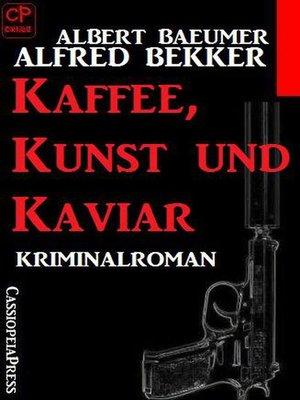 cover image of Kaffee, Kunst und Kaviar