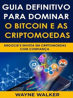cover image of Guia Definitivo Para Dominar o Bitcoin e as Criptomoedas