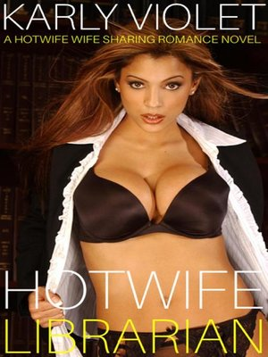 cover image of Hotwife Librarian--A Hotwife Wife Sharing Romance Novel